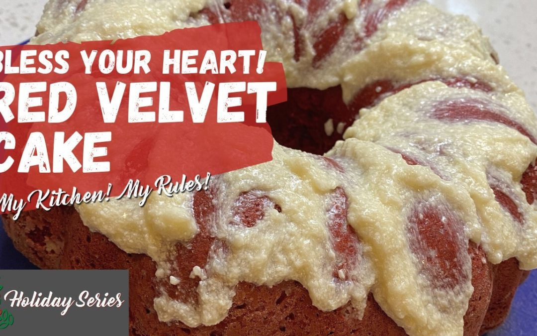 Bless Your Heart Red Velvet Cake | My Kitchen! My Rules!