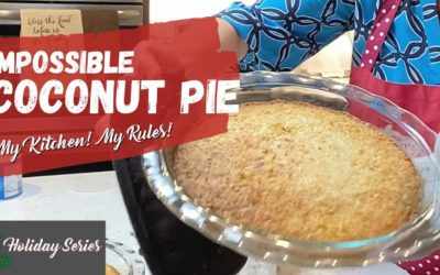 Impossible Coconut Pie-Dixie Crystals Holiday Special  |  My Kitchen! My Rules!