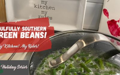Soulfully Southern Green Beans  |  My Kitchen! My Rules!
