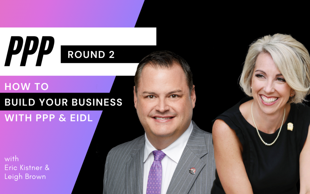 How to Build your Business with PPP Round 2 and EIDL