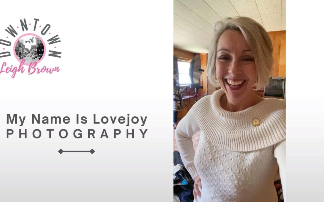 Downtown With Leigh Brown-Get Amazing Pictures and Portraits from My Name Is Lovejoy!
