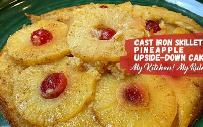 Cast Iron Skillet Pineapple Upside-Down Cake      My Kitchen! My Rules!