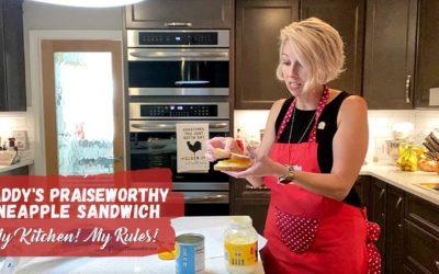 Daddy's Praiseworthy Pineapple Sandwich      My Kitchen! My Rules!