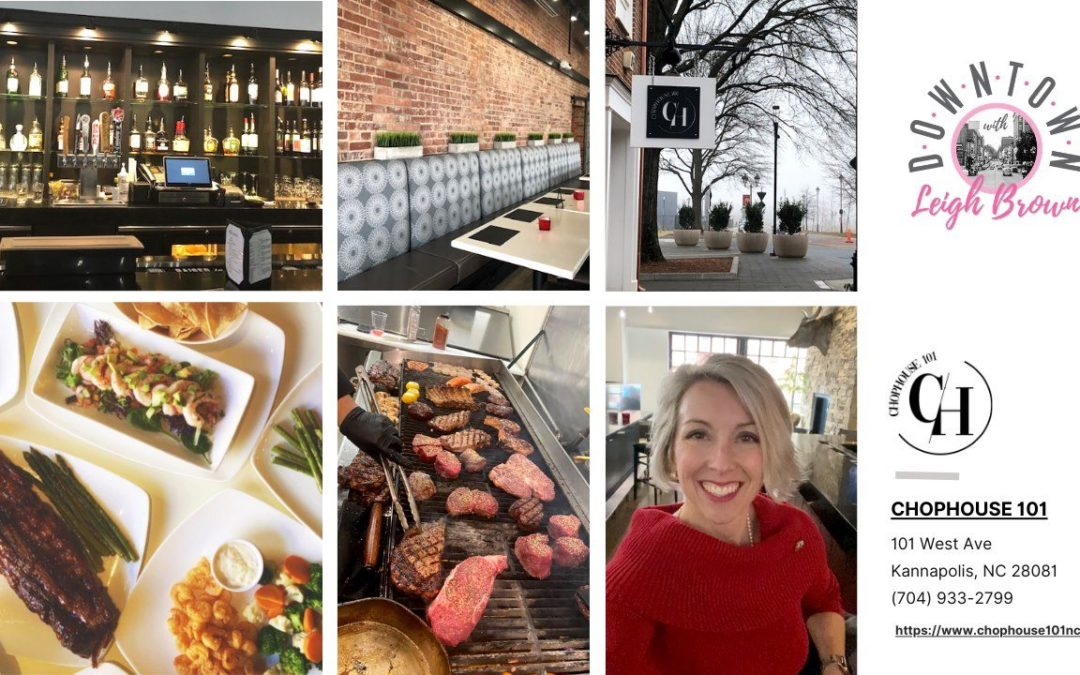 Downtown With Leigh Brown-Enjoy Local Flavor & Amazing Food at Chophouse 101!