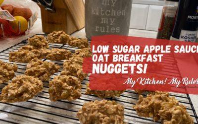 Low Sugar Apple Sauce Oat Breakfast Nuggets    My Kitchen! My Rules!