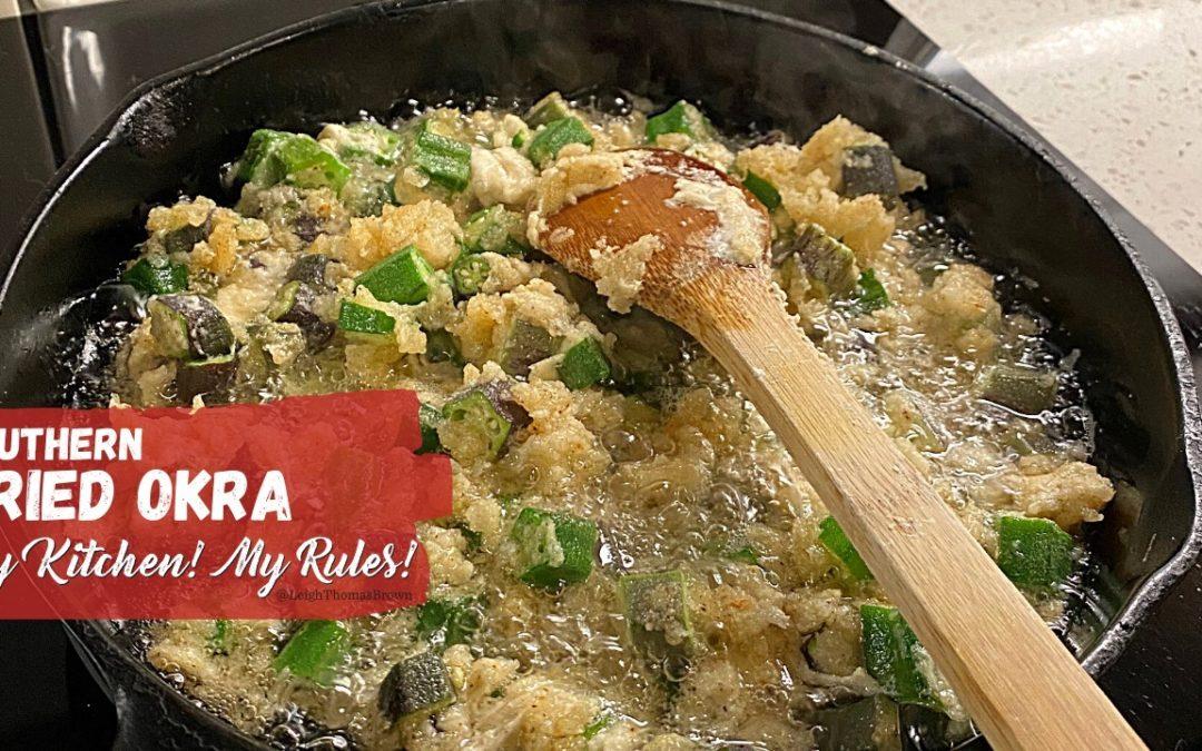 Southern Fried Okra  |  My Kitchen! My Rules!